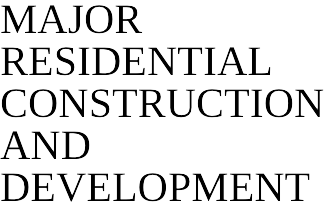 Major Residential Construction & Development